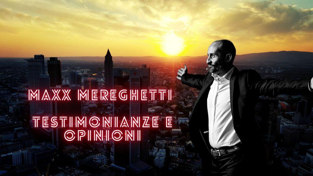Maxx Mereghetti, opinioni recensioni e testimonianze. Scopri il miglior trader italiano!