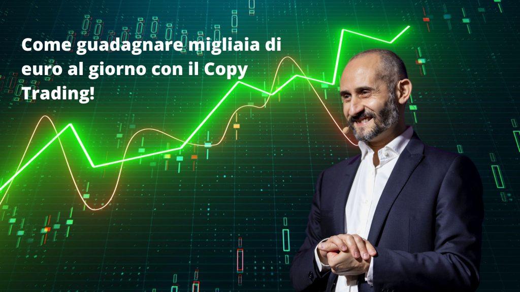 Come guadagnare migliaia di euro al giorno con il Copy Trading! maxx mereghetti