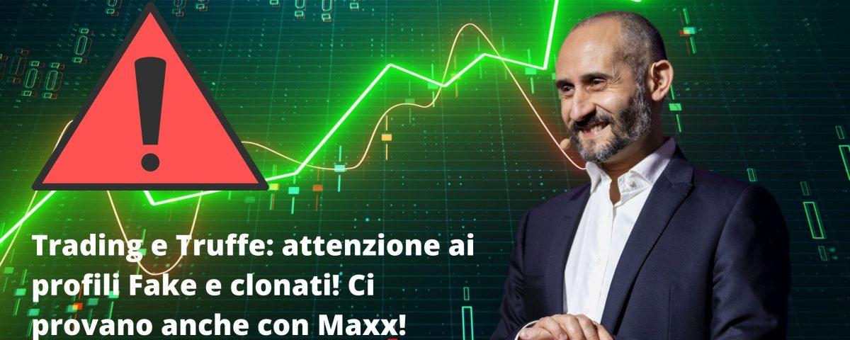 Trading e Truffe attenzione ai profili Fake e clonati! Ci provano anche con Maxx! maxx mereghetti