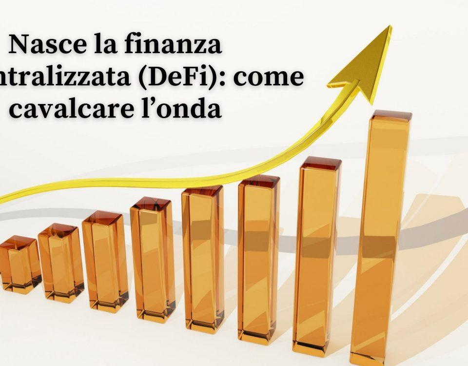 Nasce la finanza Decentralizzata (DeFi) come cavalcare l'onda, Maxx Mereghetti