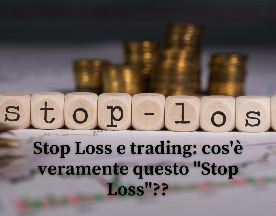 Stop Loss e trading cos'è veramente questo Stop Loss , Maxx Mereghetti