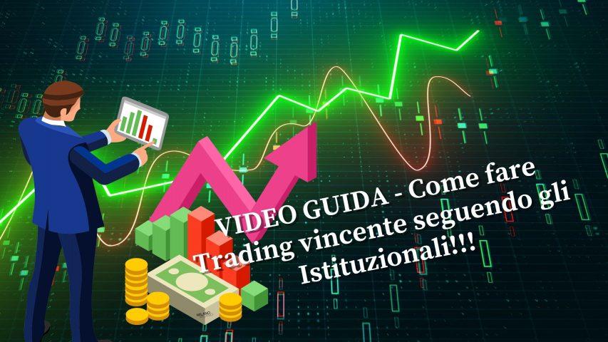 Come fare Trading vincente seguendo gli Istituzionali!!! Maxx Mereghetti
