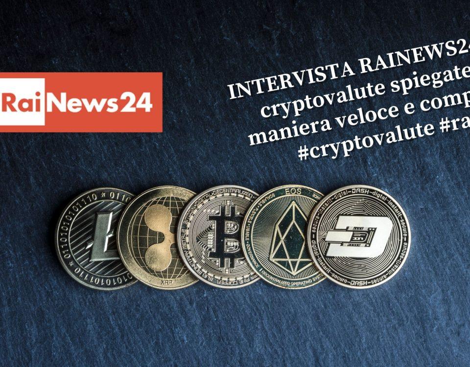 INTERVISTA RAINEWS24 - Le cryptovalute spiegate in maniera veloce e completa! #cryptovalute #rai